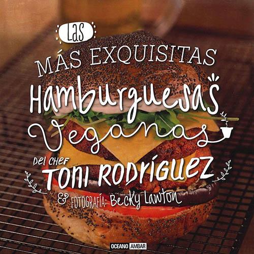Las más exquisitas hamburguesas veganas  ...