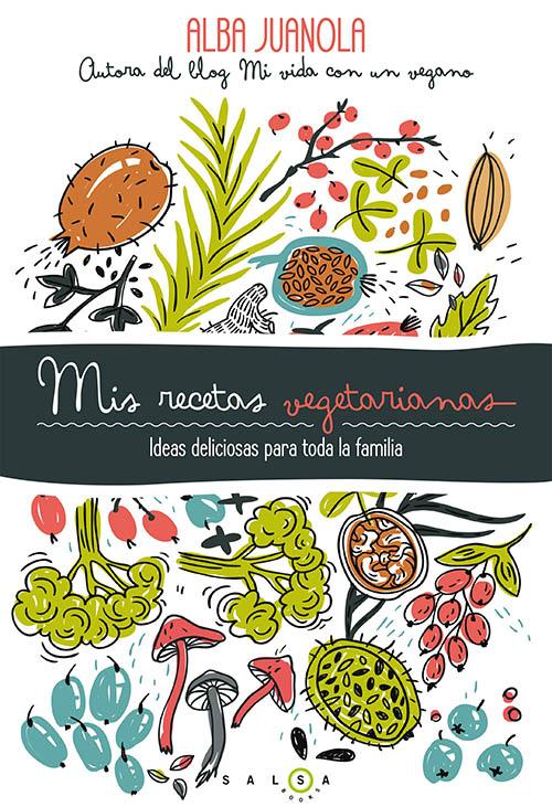 Mis recetas vegetarianas: Ideas delicios ...
