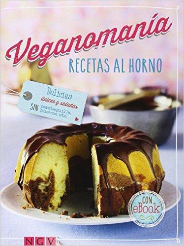 Veganomania. Recetas Al Horno